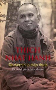 Thich Nhat Hanh - De wereld is mijn thuis